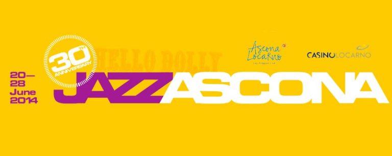 ASCONA JAZZ FESTIVAL 2014 HELLO, DOLLY! 30° Anniversario