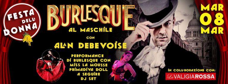 Burlesque al Maschile – MARTEDI 8 MARZO al Phenomenon